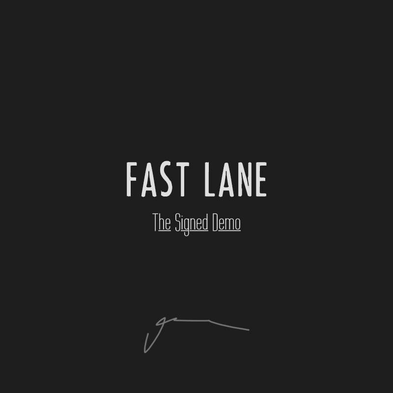 Fast Lane - The Signed Demo (Album)
