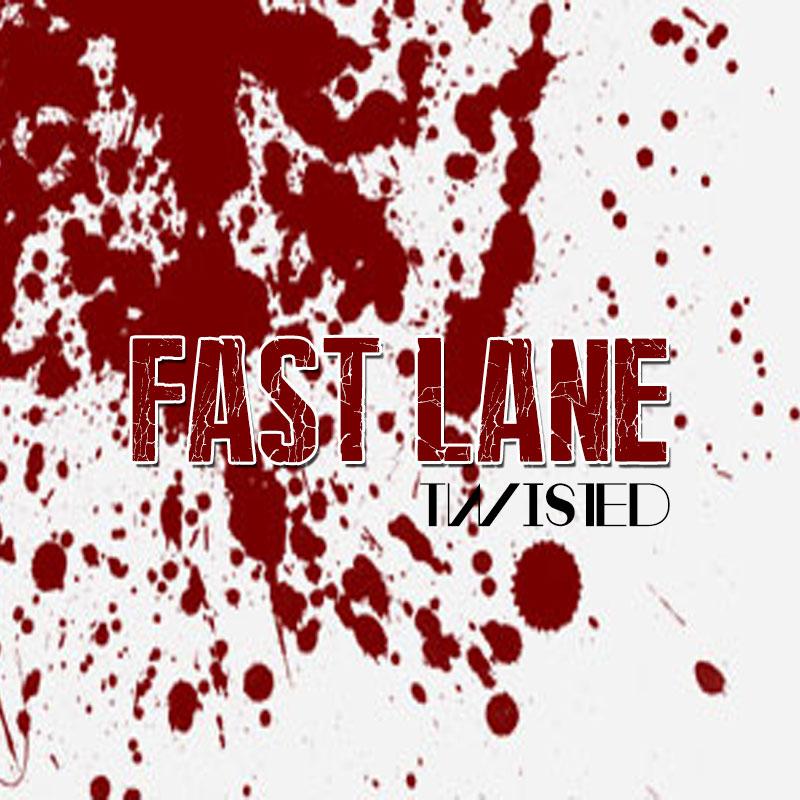 Fast Lane - Twisted (Album)
