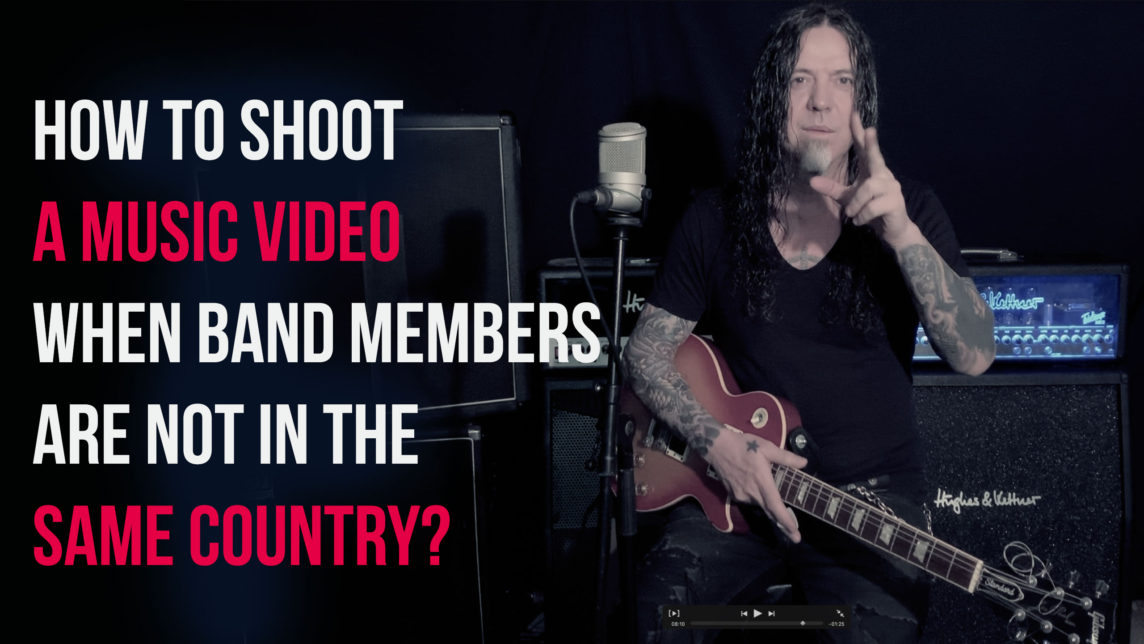 HOW TO SHOOT A MUSIC VIDEO WHEN BAND MEMBERS ARE NOT IN THE SAME COUNTRY